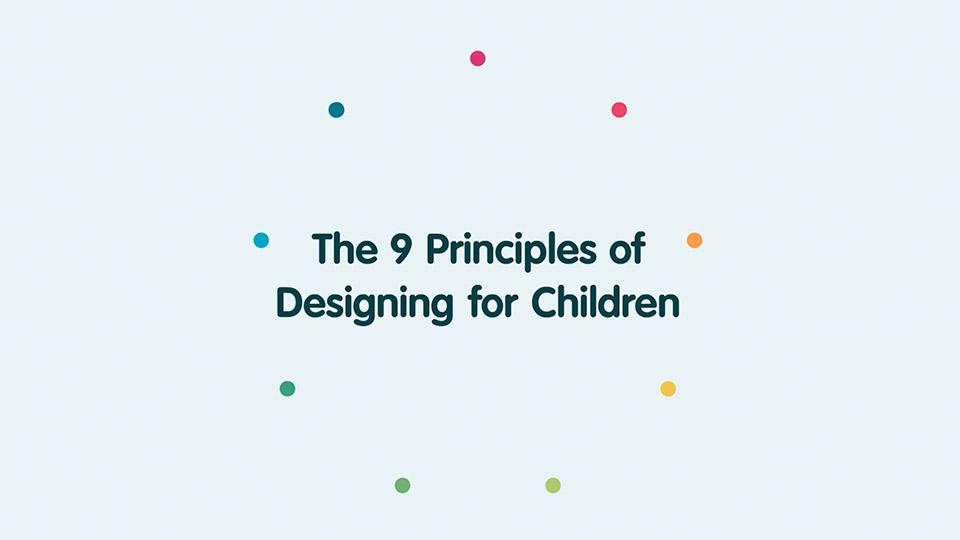 The Nine Principles of Designing for Children